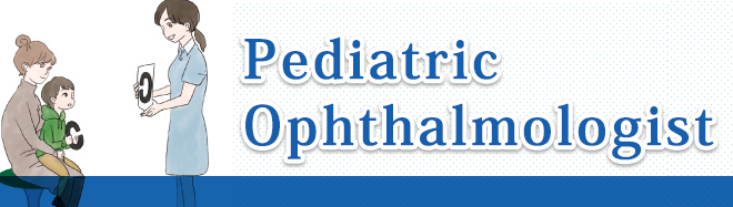 Pediatric Ophthalmologist